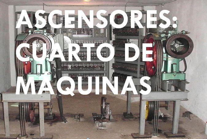 ASCENSOR CUARTO DE MAQUINAS