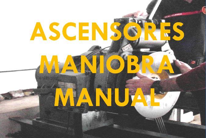ASCENSORES MANIOBRA MANUAL.