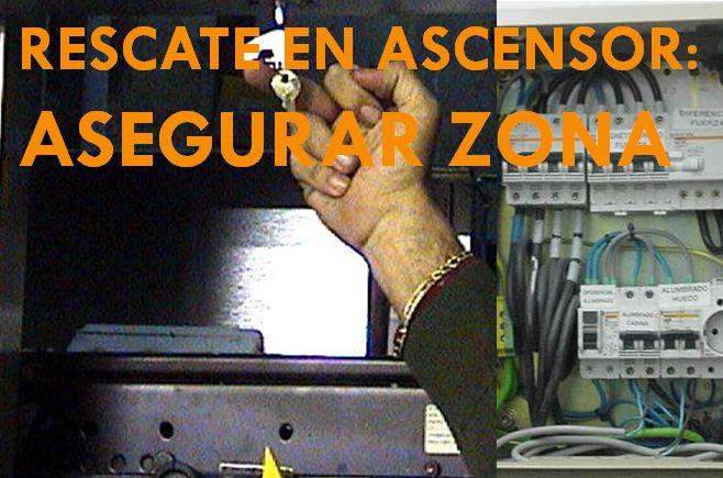 RESCATE EN ASCENSOR: ASEGURAR ZONA