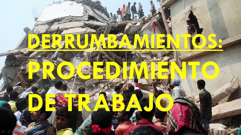 PROCEDIMIENTO DE TRABAJO EN DERRUMBAMIENTOS