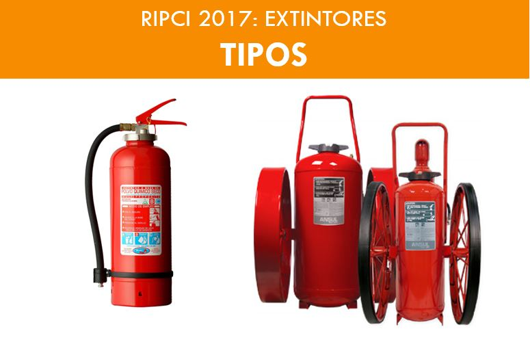 EXTINTORES TIPOS RIPCI 2017