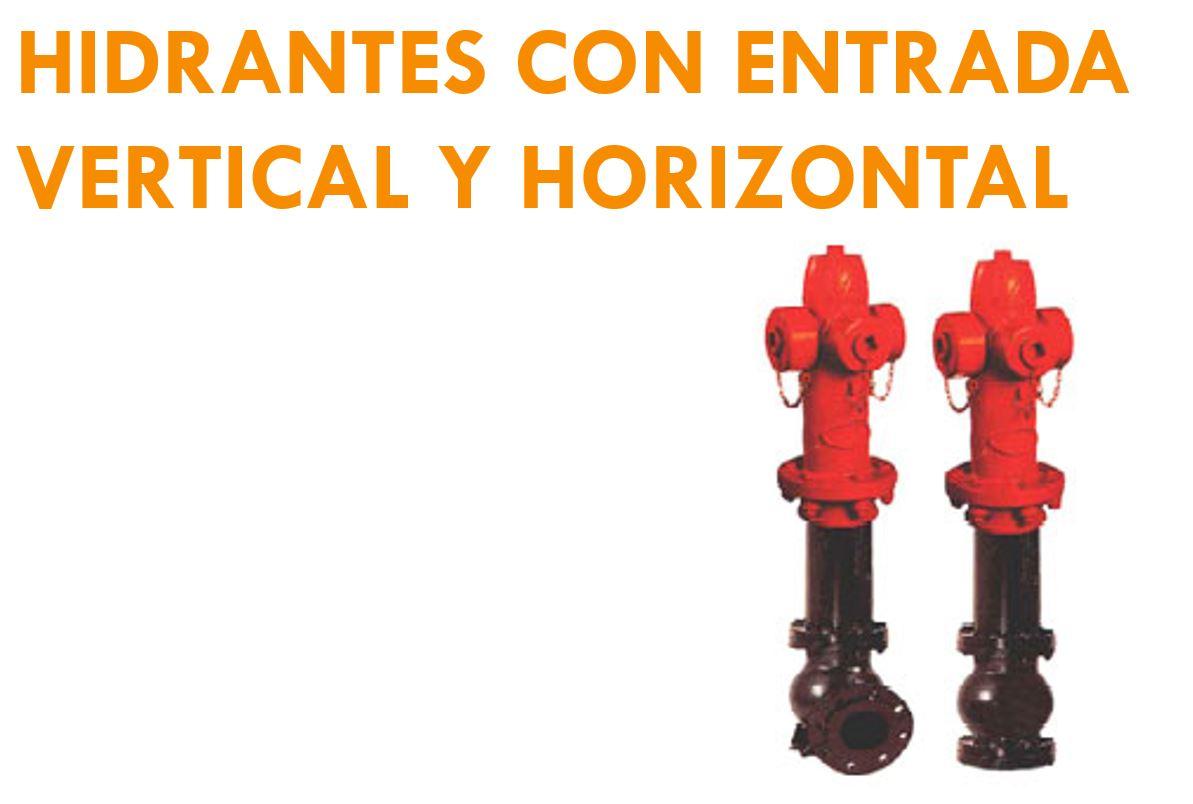 HIDRANTES CON ENTRADA HORIZONTAL Y VERTICAL