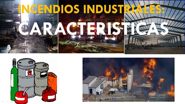 Características de los incendios industriales