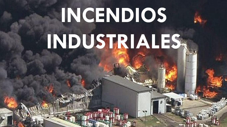 INCENDIOS INDUSTRIALES
