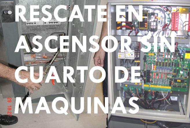 RESCATE EN ASCENSORES SIN CUARTO DE MAQUINAS