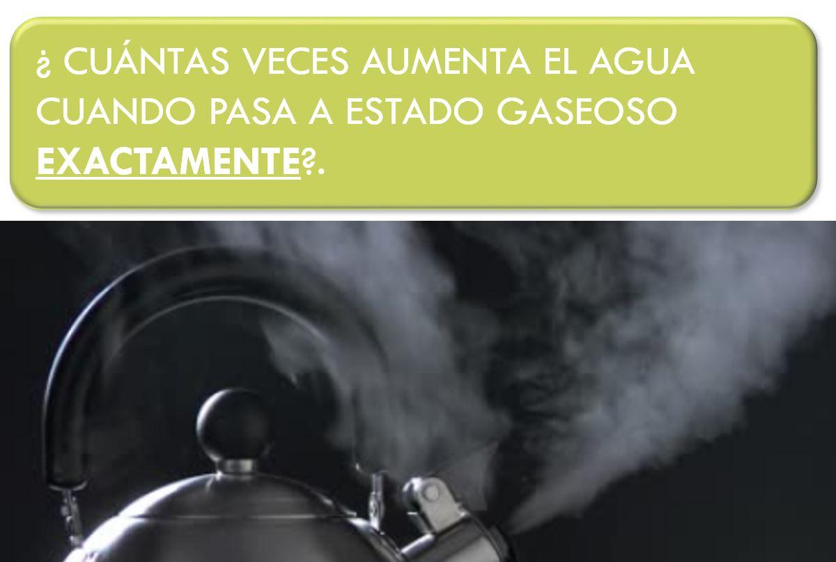 CALCULO DEL AUMENTO DEL AGUA DE LIQUIDO A GAS